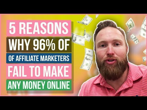 5 Reasons Why 96% Of Affiliate Marketers Fail To Make Any Money Online (REAL TRUTH)