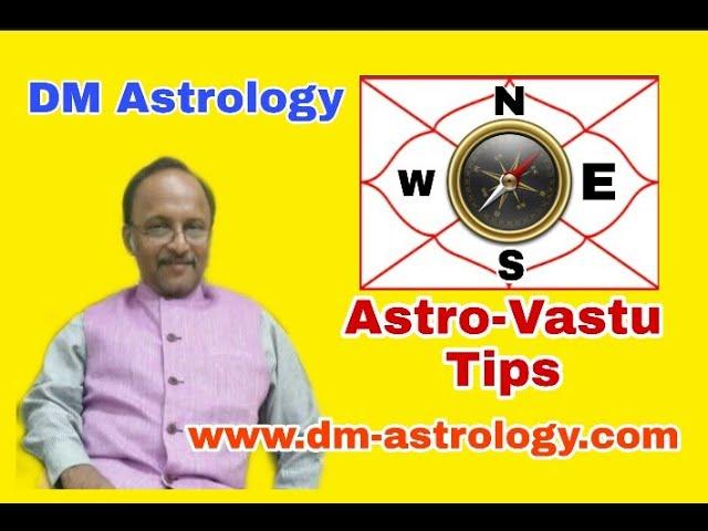 Astro-Vaastu Tips by Dr. Dharmesh Mehta