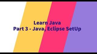 Part 3 - Java, Eclipse SetUp
