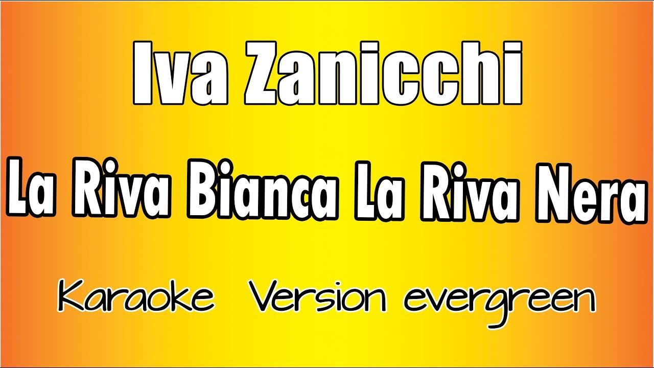 Karaoke Italiano Iva Zanicchi La Riva Bianca La Riva Nera