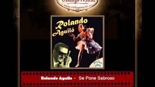 Rolando Aguilo -- Se Pone Sabroso (Perlas Cubanas)