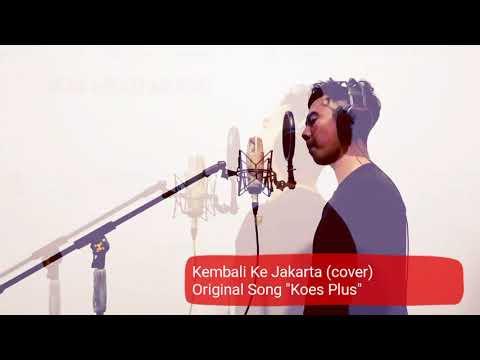 Koes Plus - Kembali Ke Jakarta (cover)