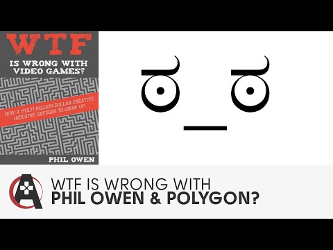 WTF is Wrong With Phil Owen & Polygon?