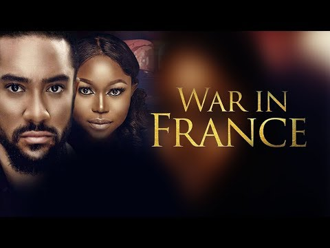 War In France - Latest 2017 Nigerian Nollywood Drama Movie English Full HD thumbnail