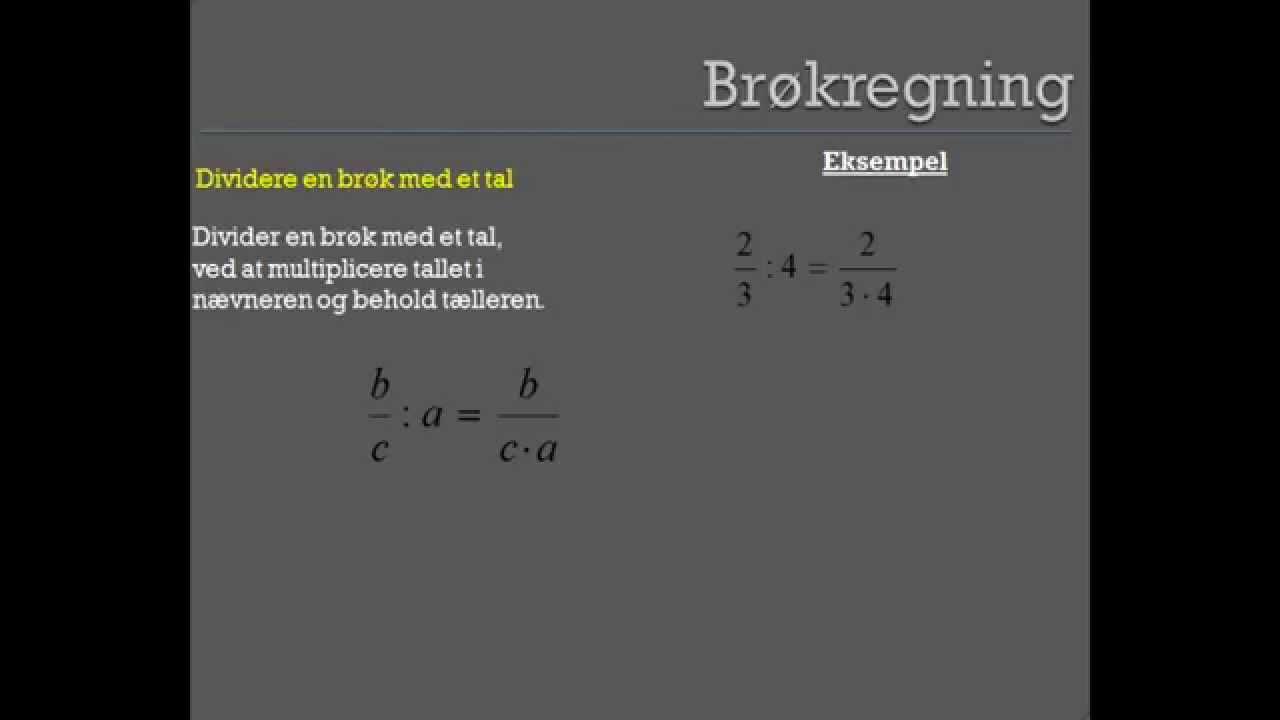 Brøkregneregler - dividere en brøk med et tal.