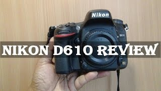 Nikon D610 Review: Complete In-depth Hands-on