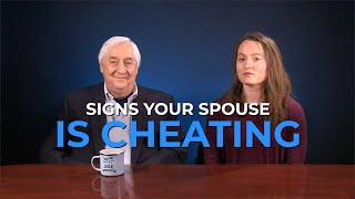 Infidelity -  Signs Your Spouse Is Cheating