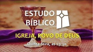 Estudo Bíblico - Igreja, Povo de Deus - 16 (05/08/2021)
