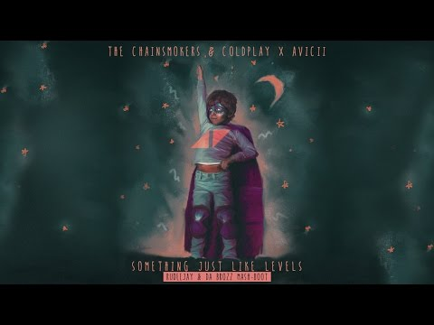 The Chainsmokers & Coldplay - Something Just Like This vs. Avicii - Levels by Rudeejay & Da Brozz