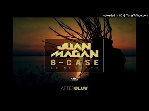 Juan Magán Ft. B-Case – Le Encanta (Audio Oficial)