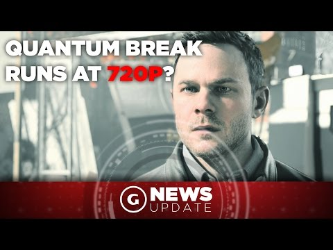 "Quantum Break Reportedly Runs at 720p, Still ""Stunning"" - GS News Update"