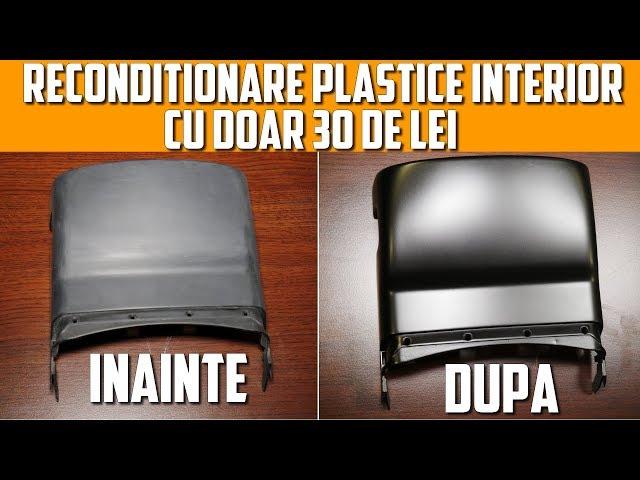 RECONDITIONEAZA-TI PLASTICELE DIN INTERIOR CU 30 DE LEI | Tutoriale Ep.24