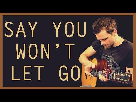 Say You Won't Let Go - James Arthur   Solo Fingerstyle Guitar Version