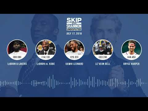 UNDISPUTED Audio Podcast (7.17.18) with Skip Bayless and Shannon Sharpe | UNDISPUTED