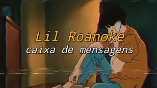 Lil Roanoke - Caixa de mensagens (LEGENDADO)
