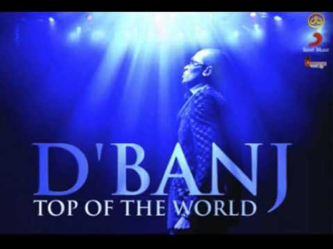 D'banj - Top of the World (New 2012)