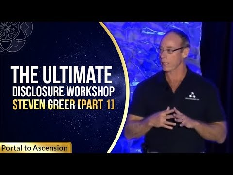 The Ultimate Disclosure Workshop | Steven Greer [Part 1]