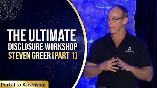 The Ultimate Disclosure Workshop | Steven Greer [Part 1]