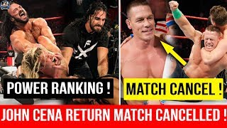 John Cena Return Match CANCELLED ! John Cena Return Match BIG Update ! WWE Power Ranking 9 Dec 2018
