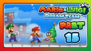 Mario & Luigi: Dream Team - Part 15: DREAMY WAKEPORT!