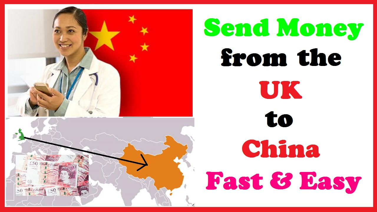 Send Money from the UK to China Fast & Easy