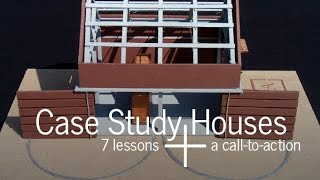 Case Study House Program: 7 lessons (and a call-to-action)