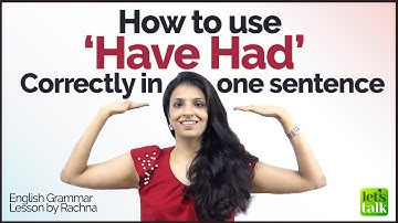 How to use 'HAVE HAD' correctly in one sentence? English Grammar Rules Lesson for Beginners