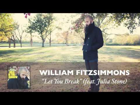 William Fitzsimmons - Let You Break (featuring Julia Stone) [Audio] mp3
