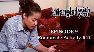 Entangled with You - Ep 9 - Roommate Activity #41