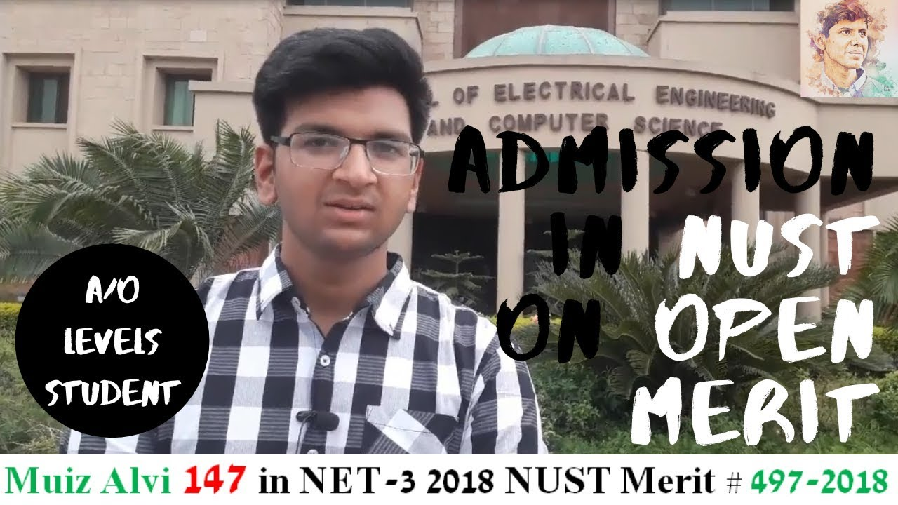 Admission in NUST on Open Merit, Muiz Alvi Sharing his experience about NET  and NUST life