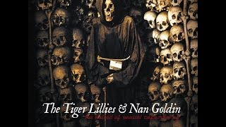 The Tiger Lillies & Nan Goldin - The Ballad of Sexual Dependency [2011] full album