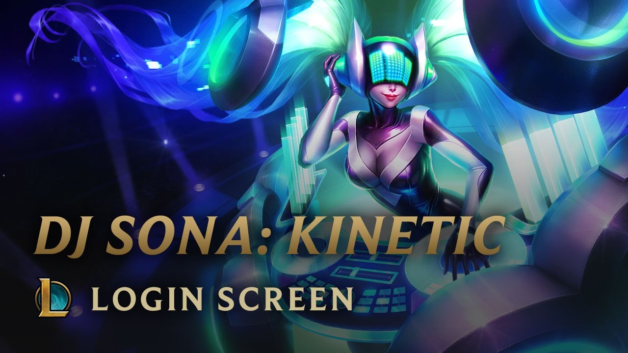 dj sona kinetic login screen league of legends youtube