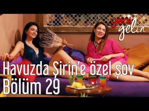 Yeni Gelin 29. Bölüm - Havuzda Şirin'e Özel Şov