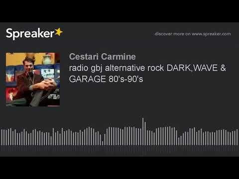 radio gbj alternative rock DARK,WAVE & GARAGE 80's-90's (part 6 di 7)