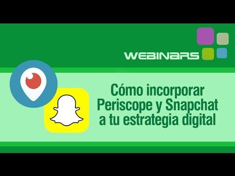 Webinar: Cómo incorporar Periscope y Snapchat a tu estrategia digital
