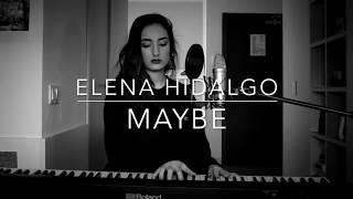 Maybe - Elena Hidalgo