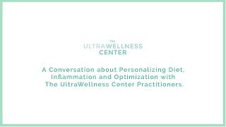 UltraWellness Center Mini Doc -  Personalizing Diet, Immunity & Inflammation and Optimization