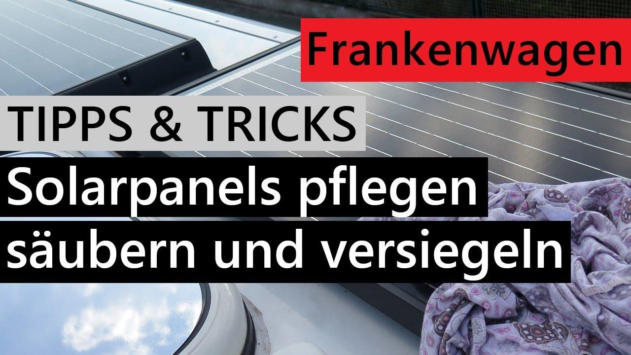 Solar Panels am Wohnmobil pflegen: reinigen und versiegeln  Vom  Rettungswagen zum Wohnmobil