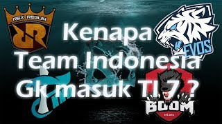 Kenapa Team Dota 2 Indonesia gk ada yg masuk Ke TI 7 ?