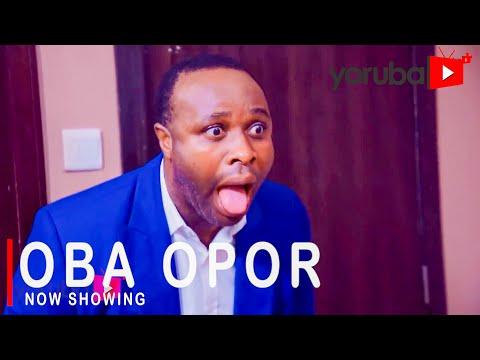 Download or Watch : Oba Opor – Latest Yoruba Movie 2021 Drama