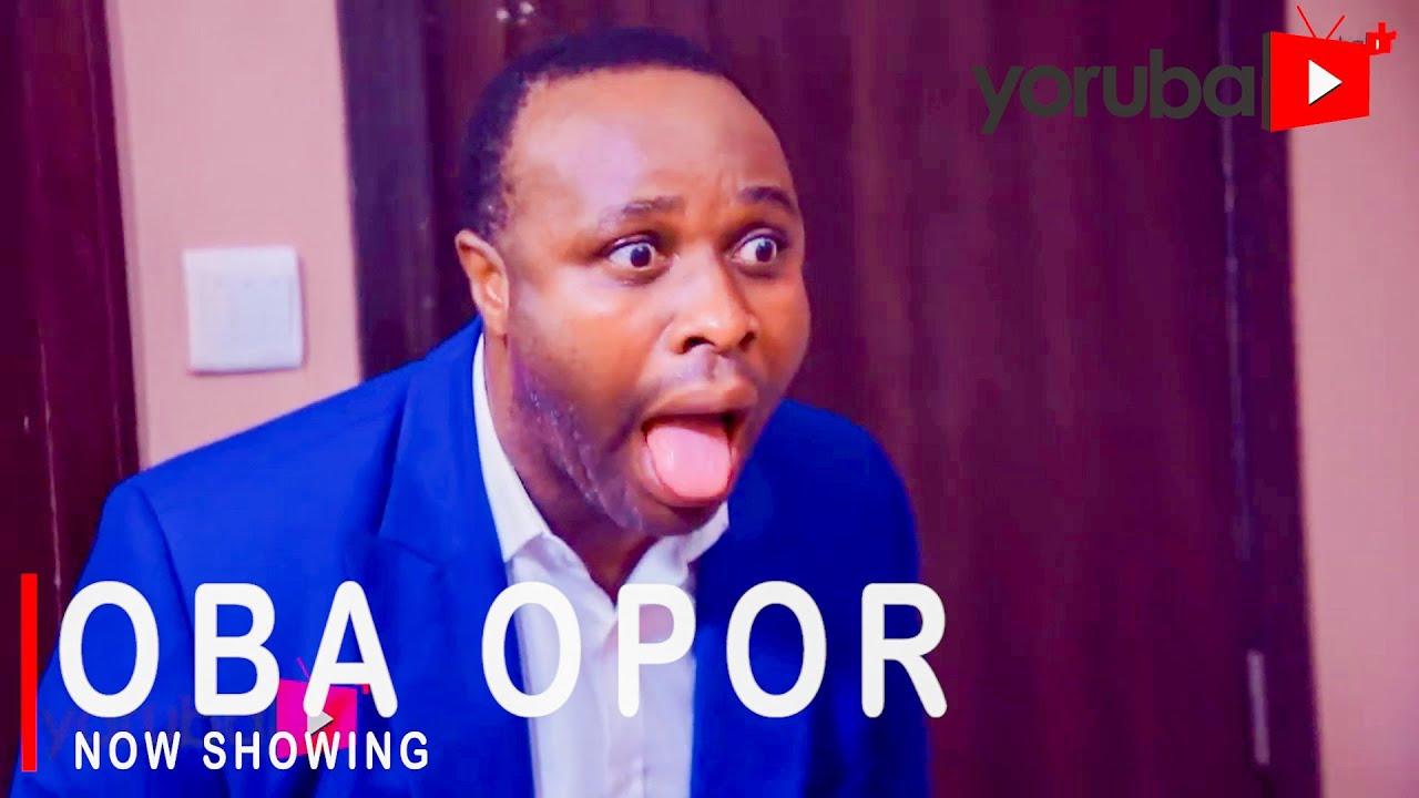 Download Oba Opor Latest Yoruba Movie 2021 Drama Starring Femi Adebayo | Mide Abiodun | Kayode Oluwapelumi