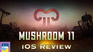 Mushroom 11: iPhone / iPad / Android Review & Gameplay - Parts of All Chapters (by Untame)