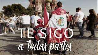 PERU TE SIGO A TODAS PARTES - DOCUMENTAL OFICIAL