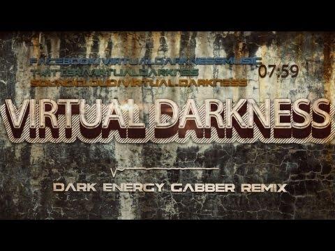 Virtual Darkness - Dark Energy (Gabber Remix)
