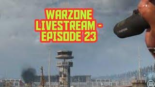 Episode 23 - Warzone Livestream - Call of Duty Modern Warfare - Plunder