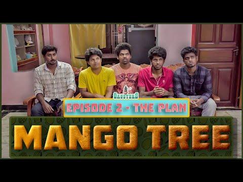 Mango Tree | Episode 2- The Plan | Sothanaigal Team | Gagsters