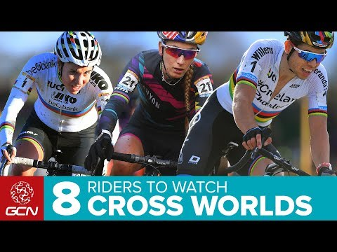8 Riders To Watch At The 2018 Cyclocross World Championships