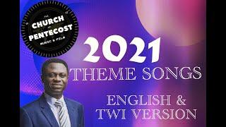 2021 CHURCH OF PENTECOST THEME SONGS : [ FULL ENGLISH \u0026 TWI VERSION COMPILATION ]