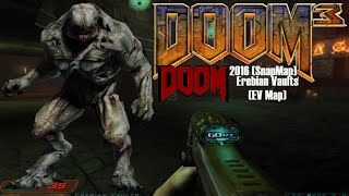 DOOM 3: Doom 2016 (SNAPMAP) Erebian Vaults Map (Mod for Doom III) - NO DEATH RUN (ALL SECRETS)