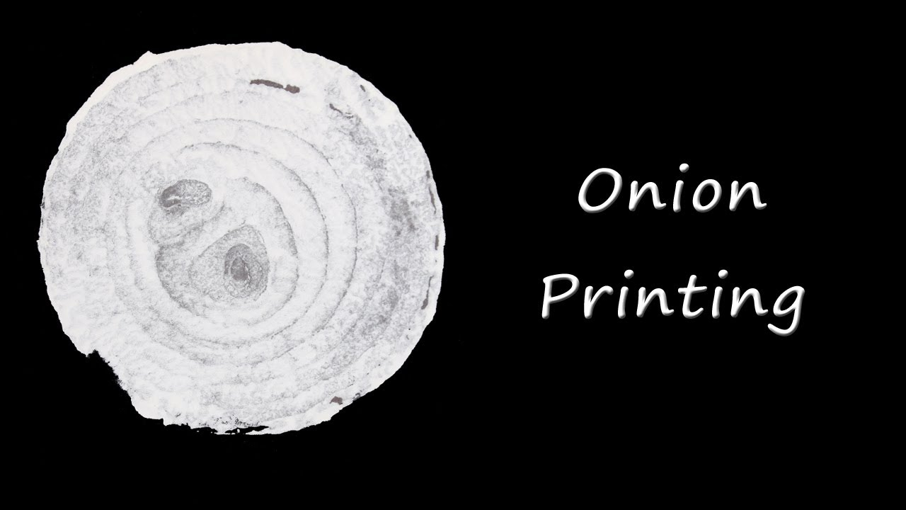 printing with onions youtube